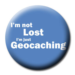 I'm Not Lost, I'm Geocaching