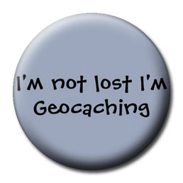 I'm Not Lost, I'm Geocaching - Click Image to Close